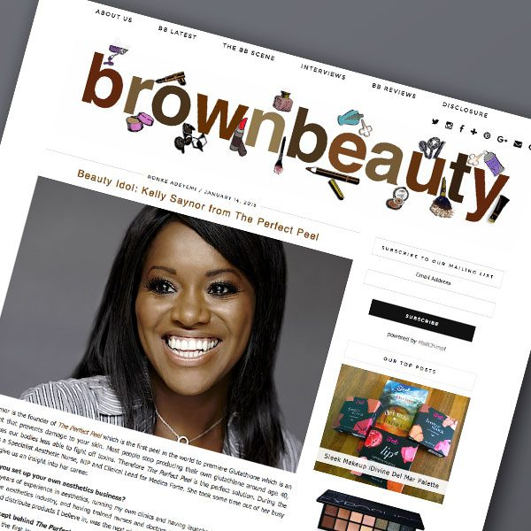 BrownBeauty, Beauty Idol: Kelly Saynor from The Perfect Peel